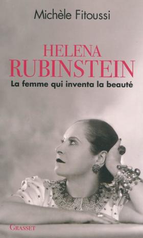 Vient de paraître > Michèle Fitoussi : Helena Rubinstein; La femme qui inventa la beauté