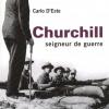 Vient de paraître > Carlo D'Este : Churchill seigneur de guerre