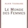 Alain Touraine : Le monde des femmes