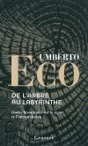Vient de paraître >Umberto Eco : De l'arbre au labyrinthe