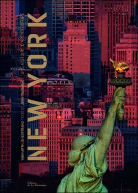 Vient de paraître > Yann Arthus-Bertrand, John Tauranac : New York