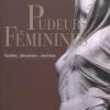 Vient de paraître >Jean-Claude Bologne : Pudeurs féminines