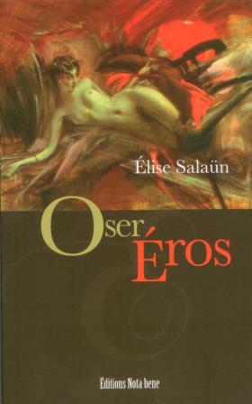 Vient de paraître >Élise Salaün : Oser Éros
