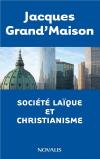 Vient de paraître > Jacques Grand'Maison : Société laïque et christianisme