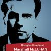 Vient de paraître>Douglas Coupland : Marshall McLuhan