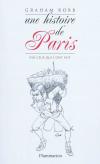 Vient de paraître >Graham Robb : Une histoire de Paris par ceux qui l'ont fait