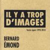 Vient de paraître > Bernard Émond : Il y a trop d'images