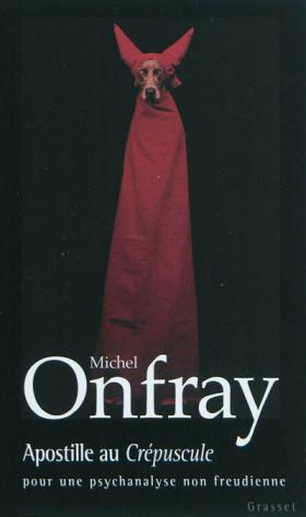 Vient de paraître > Michel Onfray : Apostille au crépuscule