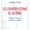 Vient de paraître >Frédéric Boily : Le conservatisme au Québec