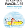 Vient de paraître > Benoît Dubreuil, Guillaume Marois : Le remède imaginaire