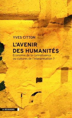 Vient de paraître > Yves Citton : L'avenir des humanités