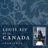 Vient de paraître> Louis Gagnon : Louis XIV et le Canada 1658-1674
