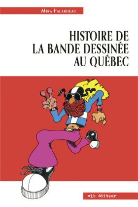 Mira Falardeau : Histoire de la bande dessinée au Québec