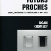 Vient de paraître > Noam Chomsky : Futurs proches