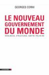 Vient de paraître > Georges Corm : Le nouveau gouvernement du monde