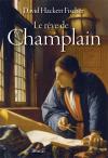Vient de paraître > David Hackett Fischer :  Le rêve de Champlain