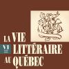 Vient de paraître > Denis Saint-Jacques et Lucie Robert : La vie littéraire au Québec