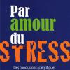 Vient de paraître > Sonia Lupien : Par amour du stress