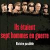 Marc Ferro : Ils étaient sept hommes en guerre