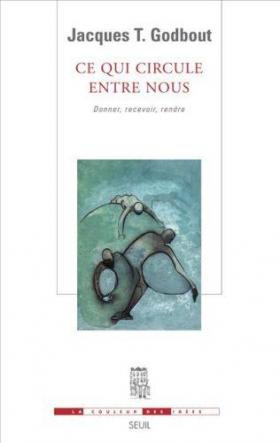 Jacques T. Godbout : Ce qui circule entre nous