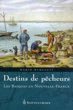Vient de paraître > Mario Mimeault : Destins de pêcheurs