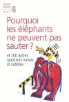 Vient de paraître > Collectif : Pourquoi les éléphants ne peuvent pas sauter?