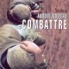 Stéphane Audoin-Rouzeau : Combattre