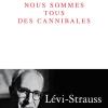 Vient de paraître > Claude Lévy-Strauss : Nous sommes tous des cannibales