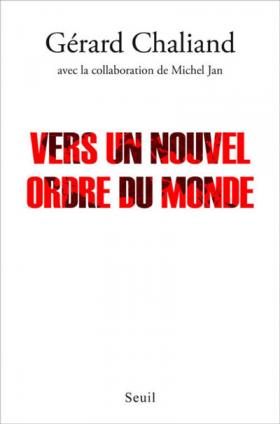 Vient de paraître > Gérard Chaliand et Michel Jan : Vers un nouvel ordre du monde