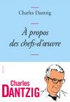 Vient de paraître > Charles Dantzig : À propos des chefs-d'oeuvre