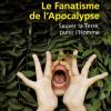 Vient de paraître > Pascal Bruckner : Le fanatisme de l'apocalypse