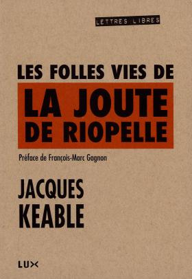 Jacques Keable : Les folles vies de La joute de Riopelle