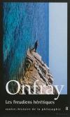 Vient de paraître > Michel Onfray : Les freudiens hérétiques