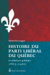 Vient de paraître > Michel Lévesque : Histoire du Parti libéral du Québec; La nébuleuse politique 1867-1960
