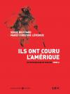 Vient de paraître > Serge Bouchard et Marie-Christine Lévesque : Ils ont couru l'Amérique