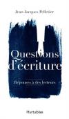 Vient de paraître > Jean-Jacques Pelletier : Questions d'écriture