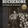 Vient de paraître > Raymonde Beaudoin : La vie dans les camps de bûcherons au temps de la pitoune