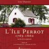 Vient de paraître > Lise Chartier : L'Île Perrot, 1765-1860