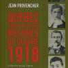 Vient de paraître  > Jean Provencher : Québec sous la Loi des mesures de guerre 1918