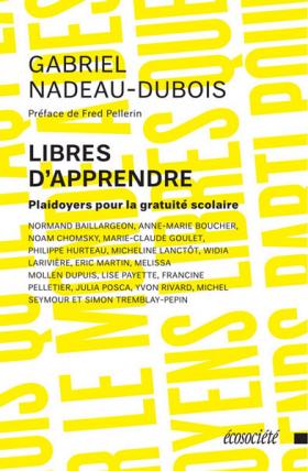 Vient de paraître > Gabriel Nadeau-Dubois : Libres d'apprendre