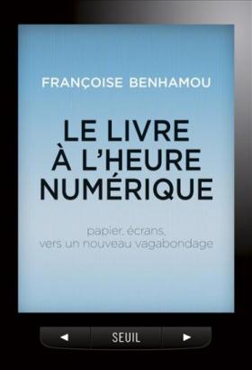 Vient de paraître >Françoise Benhamou : Le Livre à l'heure du numérique