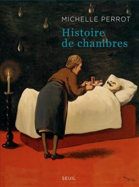 Vient de paraître > Michelle Perrot : Histoire de chambres