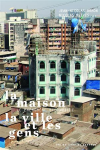 Vient de paraître > Jean-Nicolas Orhon et Nicolas Reeves : La Maison, la ville et les gens