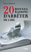 Vient de paraître > Pierre Ménard : 20 bonnes raisons d'arrêter de lire