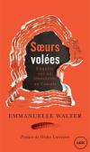 Vient de paraître > Emmanuelle Walter : Sœurs volées. Enquête sur un féminicide au Canada
