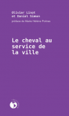 Vient de paraître > Olivier Linot : Le cheval au service de la ville