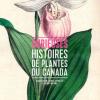 Vient de paraître >Alain Asselin, Jacques Cayouette, Jacques Mathieu : Curieuses histoires de plantes du Canada