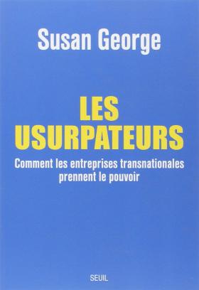 Vient de paraître >Susan George : Les usurpateurs
