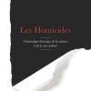 Vient de paraître > Maurice Cusson : Les homicides; Criminologie historique de la violence et de la non-violence