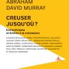 Vient de paraître > Yves-Marie Abraham et David Murray : Creuser jusqu'où?